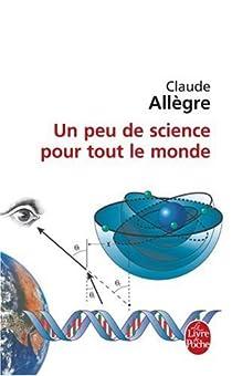 Un peu de science pour tout le monde par Allègre