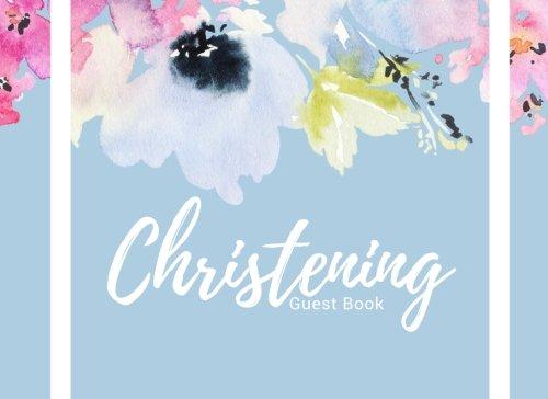 Christening Guest Book: Floral Design | Message Book | Keepsake | 100 Pages With Gift Log & Pattern Border | Use At Christenings, Baptisms, Naming ... | 8.25