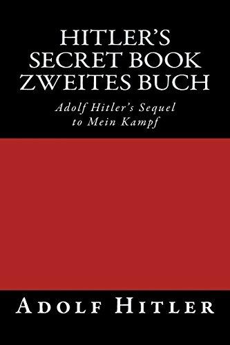 Zweites Buch (Hitler's Secret Book): Adolf Hitler's Sequel to Mein Kampf
