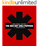 The Red Hot Chili Peppers: An Oral/Visual History