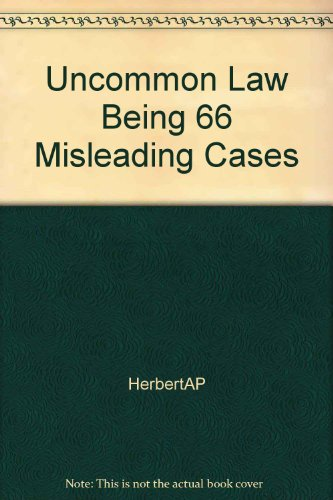 Uncommon Law Being 66 Misleading Cases