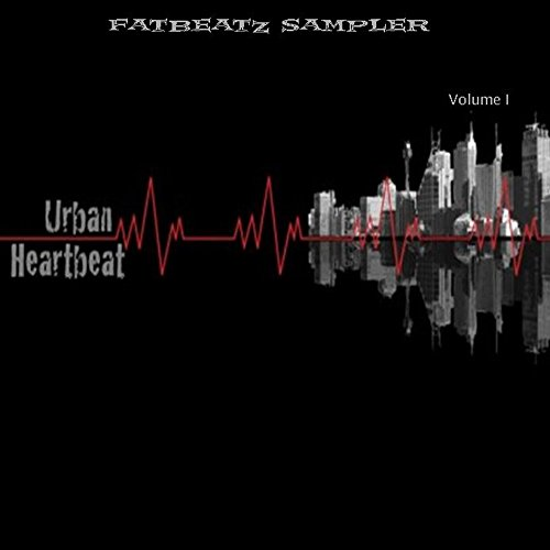 (Fatbeatz Sampler: Urban Heartbeat, Vol.1 [Explicit])