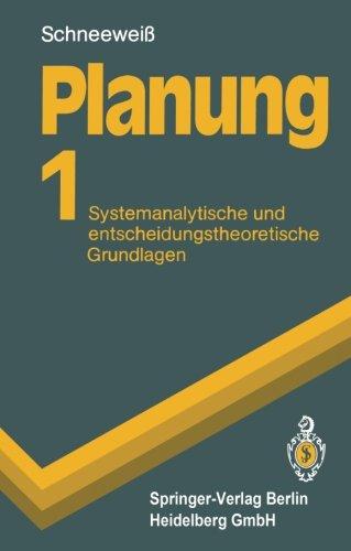 Planung: Band 1: Systemanalytische Und Entscheidungstheoretische Grundlagen (Springer-Lehrbuch) (German Edition) Taschenbuch – 15. August 1991 Christoph Schneeweiß 3540540008 Betriebswirtschaft Business/Economics