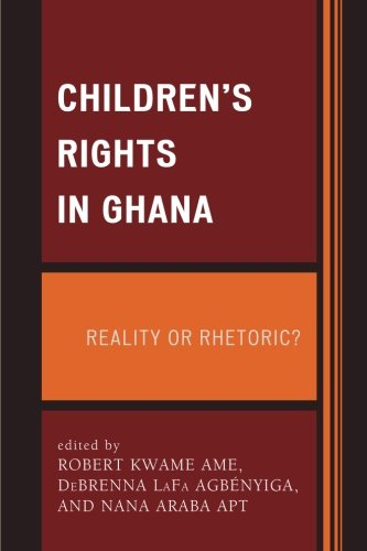 Children's Rights in Ghana: Reality or Rhetoric?