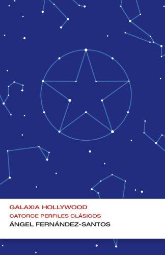 Descargar Libro Galaxia Hollywood : Catorce Perfiles Clásicos Ángel Fernández-santos