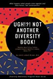img - for UGH!?! Not Another Diversity Book book / textbook / text book