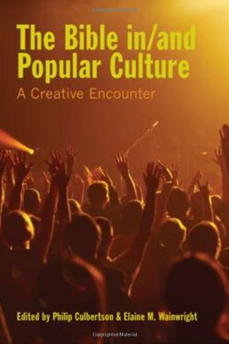 The Bible in/and Popular Culture: A Creative Encounter (Society of Biblical Literature Semeia Studies)