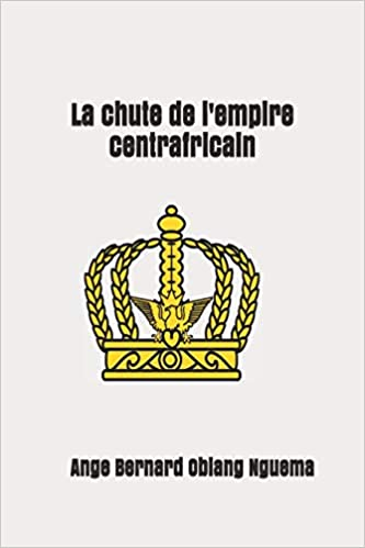 Buy La Chute de l'Empire Centrafricain Book Online at Low Prices in