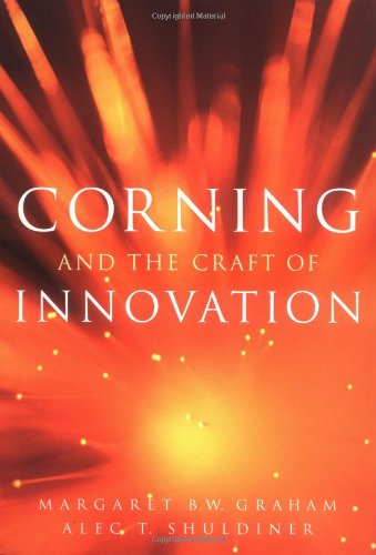 Corning and the Craft of Innovation from Margaret B W Graham