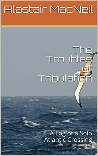The Troubles of Tribulation: A Log of a Solo Atlantic Crossing - Celsius Water