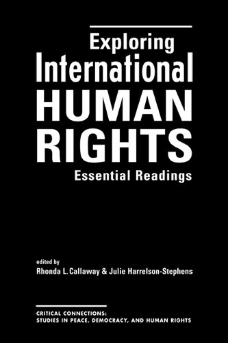 Exploring International Human Rights: Essential Readings (Critical Connections: Studies in Peace, Democracy, and Human R