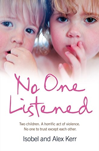 Download No One Listened: Two Children Caught in a Tragedy with No One Else to Trust Except for Each Other ebook