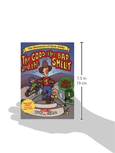 The Good, the Bad, and the Smelly (Adventures of Uncle Stinky) by Tricycle Press