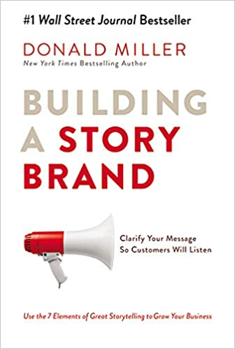 Building A Storybrand Clarify Your Message So Customers Will Listen Miller Donald 9780718033323 Books Amazon Ca