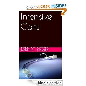 Intensive Care (German Edition) Berndt Rieger