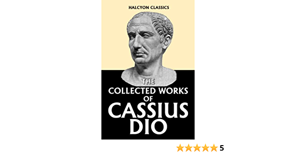 Download Dios Roman History In Six Volumes Unexpurgated Edition By Cassius Dio