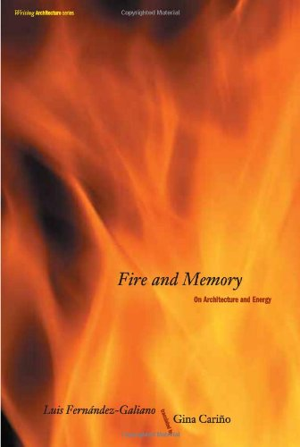 Fire and Memory: On Architecture and Energy (Writing - Chicago Fossil In Store