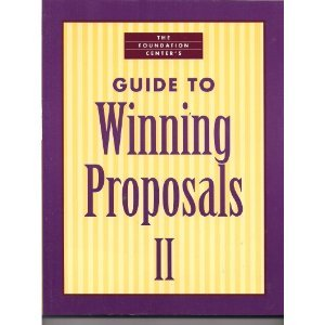 Foundation Center's Guide To Winning Proposals II: