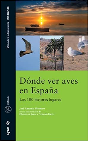 Donde ver Aves en Espana by Jose Antonio Montero Calvo 1905-06-27: Amazon.es: Jose Antonio Montero Calvo: Libros