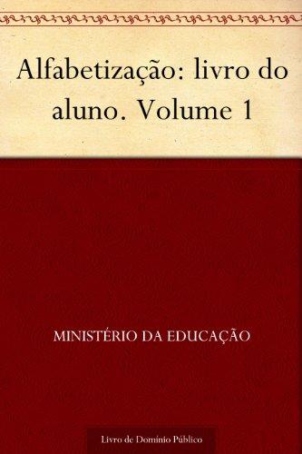 Alfabetização: livro do aluno. Volume 1