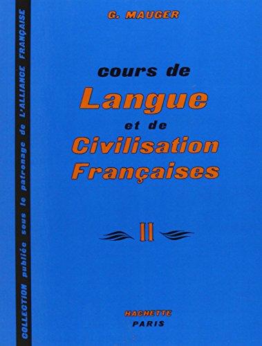 Cours de Langue et de Civilisation Françaises II (Collection Publiée sous le Patronage de l'Alliance Française) (French Edition)