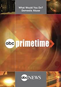 ABC News Primetime What Would You Do? Domestic Abuse