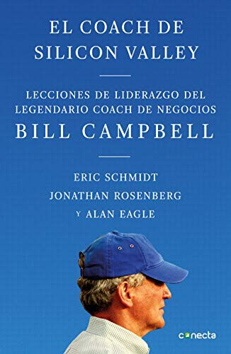 El coach de Sillicon Valley / Trillion Dollar Coach  The Leadership Playbook of Silicon Valleys Bill Campbell  [Schmidt, Eric] (Tapa Blanda)