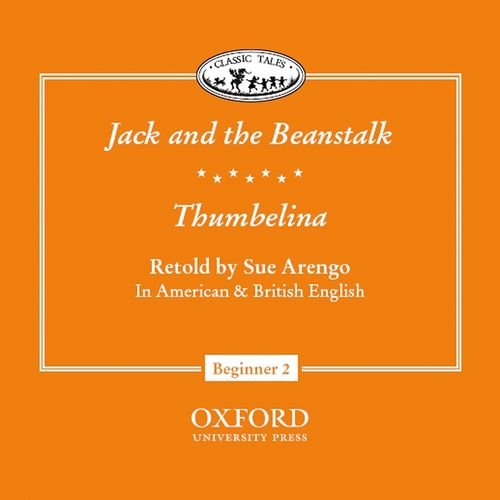 Classic Tales Jack and the Beanstalk/Thumbelina Audio CD (Classic Tales: Beginner 2 (Audio)) by Oxford University Press, USA