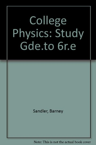 Study Guide to Accompany College Physics