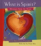 What Is Spirit?: Messages from the Heart (Gift Books)