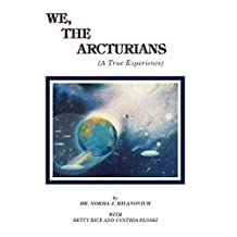 We, The Arcturians: A True Experience