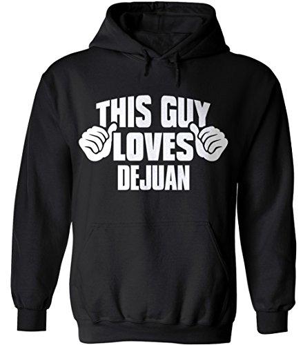 This Guy Loves DEJUAN Of age Unisex Hoodie Jumper Sweatshirt Hooded Hood 5XL Black