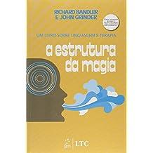 A Estrutura da Magia - Um Livro sobre Linguagem e Terapia