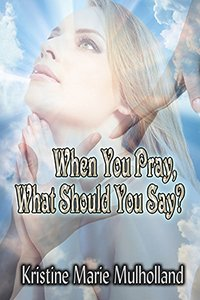 When You Pray, What Should You Say? PDF