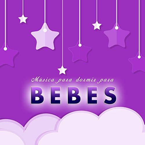 Musica para dormir bebes: Canciones infantiles y canciones de cuna (Canciones De Cuna Musica Para Dormir Bebes)