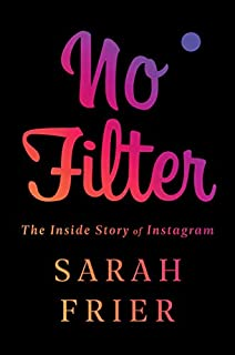 Book Cover: No Filter: The Inside Story of Instagram