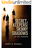 Secret Keepers and Skinny Shadows: A Novel Murder Mystery (Lee and Miranda Book 1)