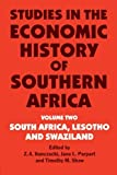Studies in the Economic History of Southern Africa: Volume Two : South Africa, Lesotho and Swaziland (Volume 2)