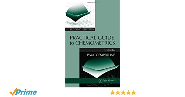 Practical Guide To Chemometrics, Second Edition