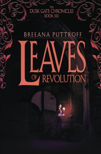Leaves of Revolution (The Dusk Gate Chronicles) (Volume 6) pdf
