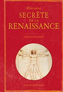 Histoire secrète de la Renaissance, Lannoy, François de
