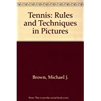 Tennis: Rules and Techniques in Pictures