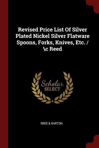 Revised Price List Of Silver Plated Nickel Silver Flatware Spoons, Forks, Knives, Etc. / \c Reed (Silver Plated Reed Barton & Fork)