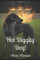 Hot Diggity Dog! (April Gladdis, Dog Walker Mysteries) Paperback