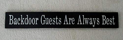 Backdoor Guests Are Always Best Wood Sign Hand Painted You Pick Colors Made In USA