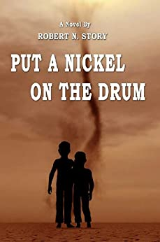 Put a Nickel on the Drum by [Story, Robert N.]