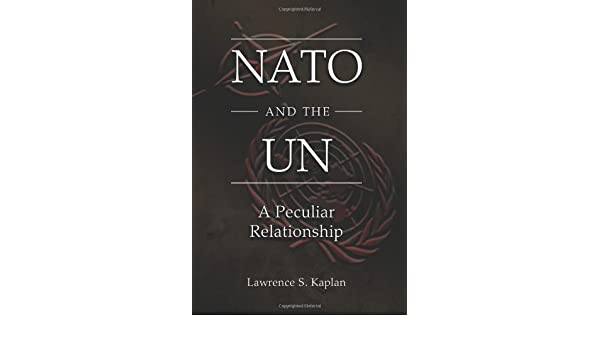 Amazon nato and the un a peculiar relationship 9780826218834 amazon nato and the un a peculiar relationship 9780826218834 lawrence s kaplan books fandeluxe Image collections