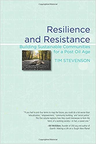Book Resilience and Resistance: Building Sustainable Communities for a Post Oil Age