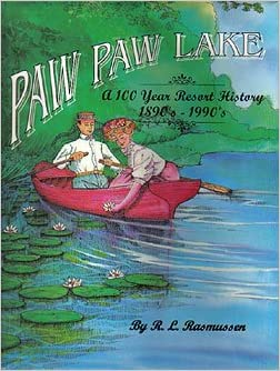 Book Paw Paw Lake, Michigan: A One Hundred Year Resort History (1890'S-1990's)