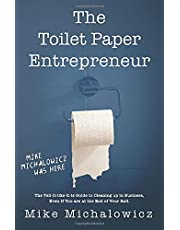 Toilet Paper Entrepreneur: The tell-it-like-it-is guide to cleaning up in business, even if you are at the end of your roll.